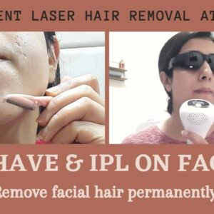 Home IPL Laser on Face | Permanent Hair removal on face at home | Shave and IPL