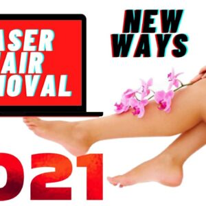 Laser Hair Removal The Basics  (2021 NEW WAYS )