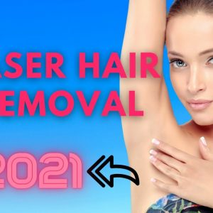 Best Laser Hair Removal To Buy In 2021